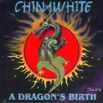 Chinawhite - A Dragons Birth